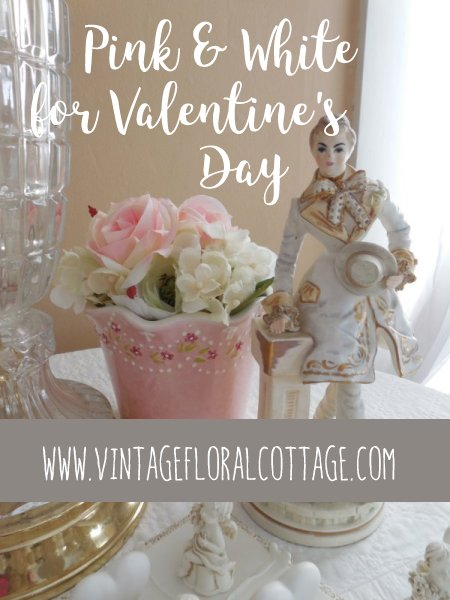 Pin It - Valentine's Day | Vintage Floral Cottage