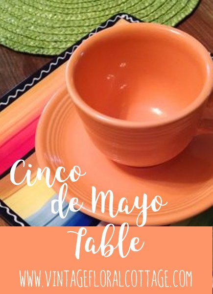 Cinco de Mayo Tablescape | Vintage Floral Cottage